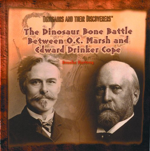 The Dinosaur Bone Battle Between O.C. Marsh and Edward Drinker Cope (Dinosaurs and Their Discoverers) by Brooke Hartzog (2001-01-01)