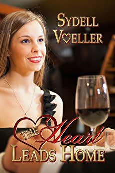 The Heart Leads Home (English Edition) von [Voeller, Sydell]