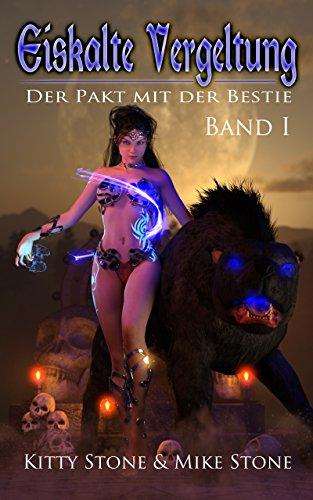 Eiskalte Vergeltung - Der Pakt mit der Bestie: Band I (Eiskalte Vergeltung - Reihe 1)