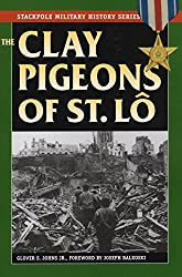 The Clay Pigeons of St Lô (Stackpole Military History)