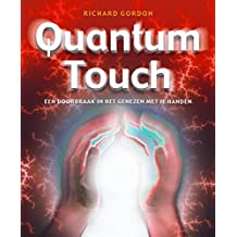 Quantum-touch: een doorbraak in het genezen met je handen