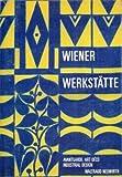 Wiener Werkstätte, Avantgarde - Art déco - Industrial Design - Waltraud Neuwirth