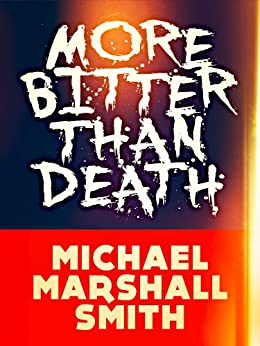More Bitter Than Death by [Smith, Michael Marshall]