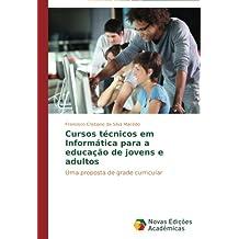 Cursos técnicos em Informática para a educação de jovens e adultos