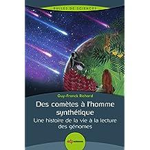 Des comètes à l'homme synthétique: Une histoire de la vie à la lecture des génomes (Bulles de sciences)