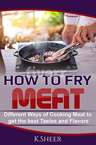 How To Fry Meat - Different Ways of Cooking Meat to get the best Tastes (S / S Sheer)