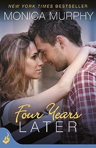 Four Years Later: One Week Girlfriend Book 4 by Monica Murphy par Monica Murphy