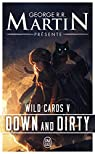 Wild Cards, tome 5 : Down and dirty par Martin