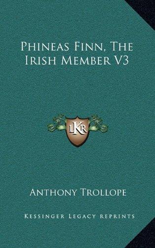 Phineas Finn, The Irish Member V3 by Anthony Trollope