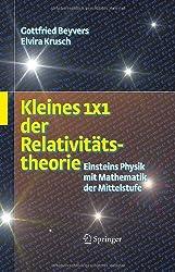 Kleines 1x1 der Relativitätstheorie: Einsteins Physik mit Mathematik der Mittelstufe