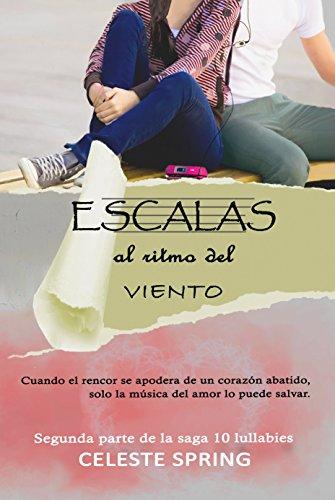 Escalas al ritmo del viento: Segunda parte de la Saga 10 lullabies (Juvenil, romántica) thumbnail