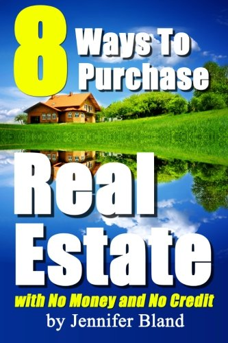 8 Ways to Purchase Real Estate with No Money and No Credit Hard Money Real Estate