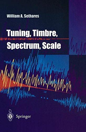 TUNING, TIMBRE, SPECTRUM, SCALE par William A. Sethares