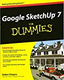 Google SketchUp 7 For Dummies (For Dummies Series)