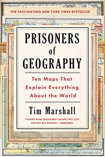 Prisoners of Geography: Ten Maps That Explain Everything about the World (Politics of Place) por Tim Marshall