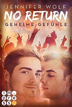 No Return 1: Geheime Gefühle von [Wolf, Jennifer]