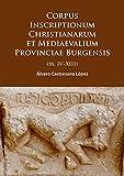 Corpus Inscriptionum Christianarum et Mediaevalium Provinciae Burgensis