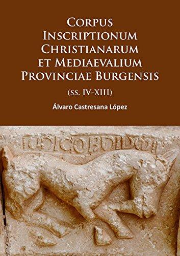 Corpus Inscriptionum Christianarum et Mediaevalium Provinciae Burgensis Cover Image