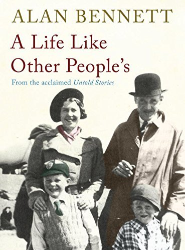 A Life Like Other People's by Alan Bennett (2009-09-03)