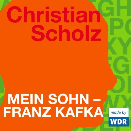 Mein Sohn - Franz Kafka, Kapitel 1