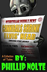 Cannibals Shrink Elvis' Head: A Collection of Tales from the Dawn of the Digital Age (English Edition)