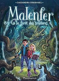 Malenfer, tome 1 : La Forêt des ténèbres (roman) par Cassandra O'Donnell