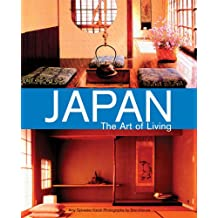 Japan the Art of Living: A Sourcebook of Japanese Style for the Western Home