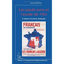 Les pieds-noirs et l'exode de 1962 à travers la presse française