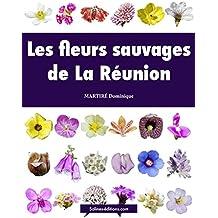 Les fleurs sauvages de La Réunion (Nature) (French Edition)