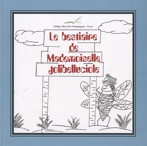Le bestiaire de Mademoiselle Jolibelluciole par Collège Marcellin Champagnat