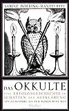 Das Okkulte: Eine Erfolgsgeschichte im Schatten der Aufklärung  - Von Gutenberg bis zum World Wide Web