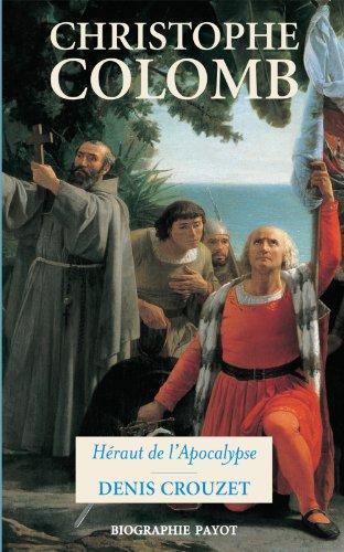 Christophe Colomb : Héraut de l'Apocalypse par Denis Crouzet