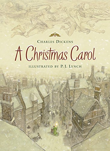 A Christmas Carol (Holiday Classics Illustrated by P.j. Lynch) -
