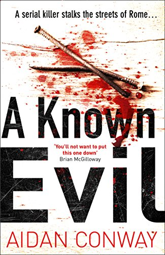 A Known Evil: A gripping debut serial killer thriller full of twists you won't see coming (Detective Michael Rossi Crime Thriller Series, Book 1) by [Conway, Aidan]