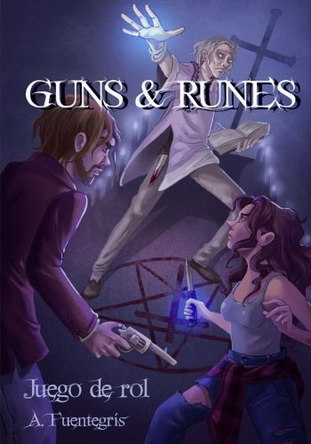 Guns and Runes. Juego de Rol: Manual básico en Blanco y Negro