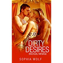 BISEXUAL ROMANCE - MMF: Dirty Desires (Threesome, MMF Bisexual Threesome, Gay Romance, Menage) (English Edition)