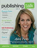 Publishing Talk Magazine issue 4 - Romantic Fiction (English Edition)