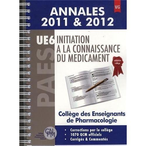 Initiation à la connaissance du médicament PAES UE6 : Annales 2011 & 2012 de Joëlle Micallef (7 février 2013) Broché