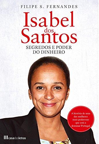 isabel-dos-santos-segredos-e-poder-do-dinheiro-portuguese-edition