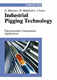Industrial Pigging Technology: Fundamentals, Components, Applications