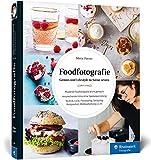 Foodfotografie: Ansprechende Fotos ohne Spezialausrüstung - Maria Panzer