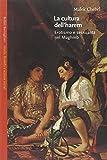 La cultura dell'harem. Erotismo e sessualità nel Magreb
