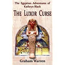 The Egyptian Adventures of Kathryn Black - The Luxor Curse