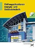 Elektrotechnik: Prüfungssituationen: Energie- und Gebäudetechnik: Prüfungsvorbereitung