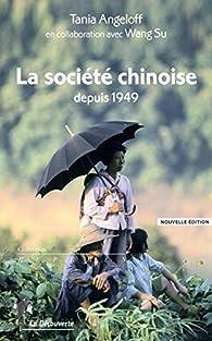 La société chinoise depuis 1949 par Tania Angeloff