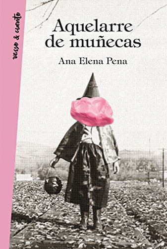 Aquelarre de muñecas (Verso&Cuento) por Ana Elena Pena
