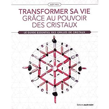 Transformer sa vie grâce au pouvoir des cristaux : Le guide essentiel des grilles de cristaux