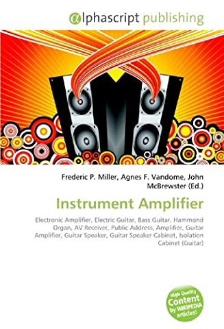 Instrument Amplifier: Electronic Amplifier, Electric Guitar, Bass Guitar, Hammond Organ, AV Receiver, Public Address, Amplifier, Guitar Amplifier, ... Speaker Cabinet, Isolation Cabinet (Guitar)