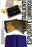 Libri taglienti esplosivi e luminosi: avanguardie artistiche e libro fra futurismo e libro d'artista un percorso di lettura dall'archivio Depero e dal deposito Paolo Della Grazia presso il Mart.