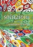 Soluzioni: A Practical Grammar of Contemporary Italian (Routledge Concise Grammars)